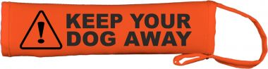 Caution Keep Your Dog Away - Dog In Training Lead Cover / Slip