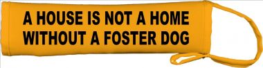 A House Is Not A Home Without A Foster Dog Lead Cover / Slip